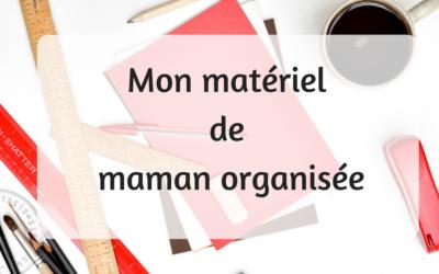 MON MATERIEL DE MAMAN ORGANISEE