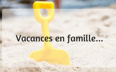 Vacances en famille, à la maison …